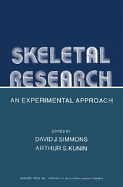 Skeletal Research: An Experimental Approach ebook by Simmons, David J.