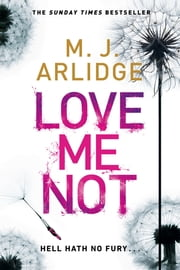 Love Me Not - DI Helen Grace 7 (formerly titled Follow My Leader) ebook by M. J. Arlidge