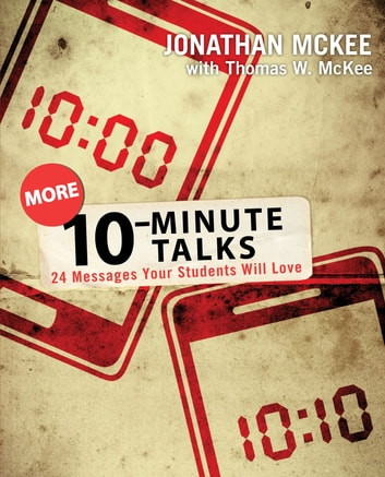 More 10-Minute Talks - 24 Messages Your Students Will Love ebook by Jonathan McKee