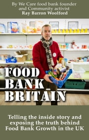 Food Bank Britain ebook by Ray Barron-Woolford