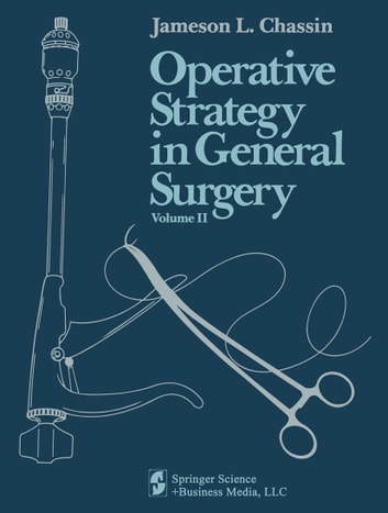 Operative Strategy in General Surgery. An Expositive Atlas - Volume 2 ebook by Jameson L. Chassin