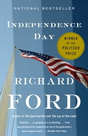 Independence Day - Bascombe Trilogy (2) ebook by Richard Ford