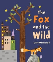 The Fox and the Wild 電子書 by Clive McFarland