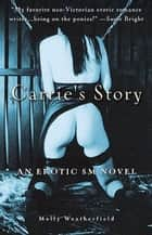 Carrie's Story - An Erotic S/M Novel ebook by Molly Weatherfield