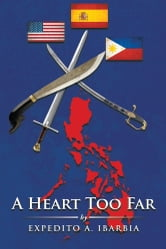 A HEART TOO FAR ebook by Expedito A. Ibarbia