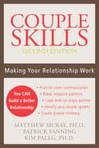 Couple Skills - Making Your Relationship Work eBook by Matthew McKay, PhD, Patrick Fanning,...
