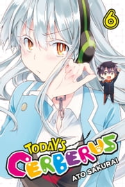 Today's Cerberus, Vol. 6 ebook by Ato Sakurai