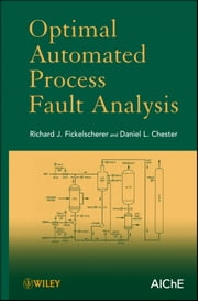 Optimal Automated Process Fault Analysis ebook by Richard J. Fickelscherer,Daniel L. Chester