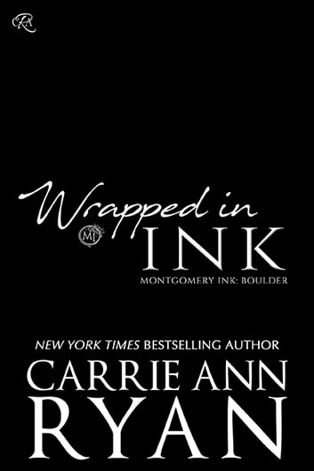 Wrapped in Ink ebook by Carrie Ann Ryan