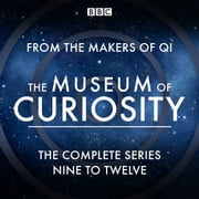 The Museum of Curiosity: Series 9-12 - The BBC Radio 4 comedy series audiobook by John Lloyd