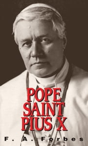 Pope St. Pius X - (1835-1914) ebook by Frances Alice Monica Mother Forbes