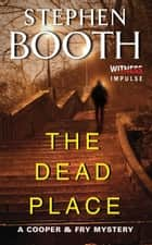 The Dead Place - A Cooper & Fry Mystery ebook by Stephen Booth