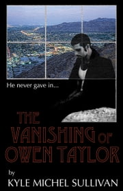 The Vanishing of Owen Taylor ebook by Kyle Michel Sullivan