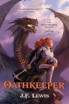 Oathkeeper ebook by J.F. Lewis