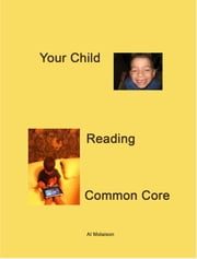 Your Child, Reading, Common Core ebook by Al Molaison