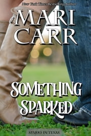 Something Sparked ebook by Mari Carr