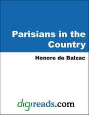 Parisians in the Country ebook by Balzac, Honore de