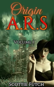 Origin A.R.S ebook by Scottie Futch