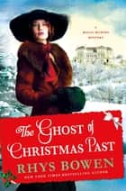 The Ghost of Christmas Past - A Molly Murphy Mystery ebook by Rhys Bowen