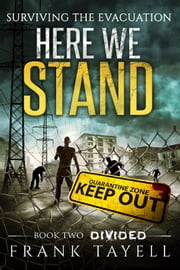 Here We Stand 2: Divided - Surviving The Evacuation ebook by Frank Tayell