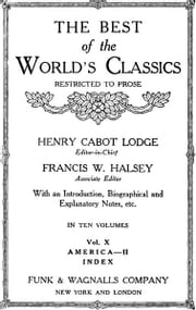 The Best Of The World's Classics (Restricted To Prose) Volume X (Mobi Classics) ebook by Henry Cabot Lodge (Editor)