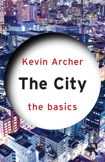 The City: The Basics ebook by Kevin Archer