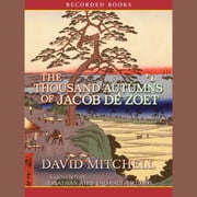 The Thousand Autumns of Jacob de Zoet - A Novel audiobook by David Mitchell