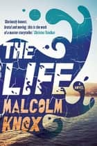 The Life ebook by Malcolm Knox