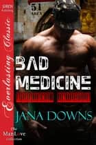 Bad Medicine ebook by Jana Downs