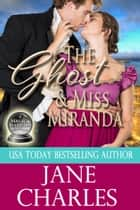 The Ghost & Miss Miranda ebook by Jane Charles