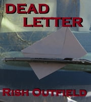 Dead Letter ebook by Rish Outfield