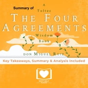 Summary of The Four Agreements by Don Miguel Ruiz audiobook by Best Self Audio