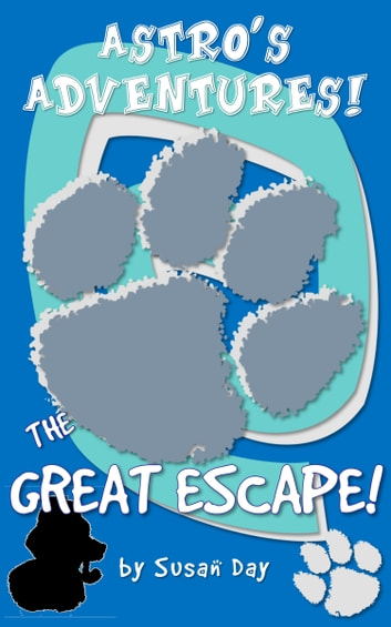The Great Escape: Astro's Adventures ebook by Susan Day