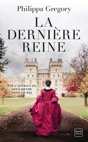 La Dernière Reine eBook by Philippa Gregory, Fanny Adams