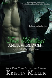 Four Weddings and a Werewolf ebook by Kristin Miller
