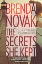 The Secrets She Kept ebook by Brenda Novak