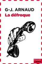 La défroque ebook by G.j. Arnaud