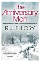 The Anniversary Man ebook by R J Ellory