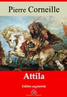 Attila - Nouvelle édition enrichie | Arvensa Editions ebook by Pierre Corneille