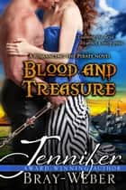 Blood and Treasure (A Romancing the Pirate Novel) ebook by Jennifer Bray-Weber