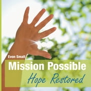 Mission Possible Hope Restored ebook by Evon Small