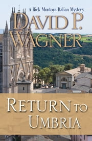 Return to Umbria - A Rick Montoya Italian Mystery ebook by David P Wagner