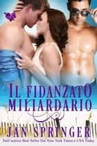 Il Fidanzato Miliardario eBook by Jan Springer