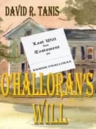 O'Halloran's Will ebook by David R. Tanis