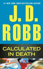 Calculated in Death eBook by J. D. Robb