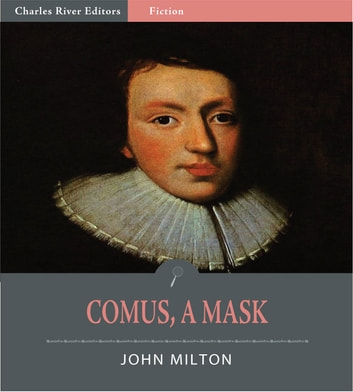 Comus, A Mask (Illustrated Edition) ebook by John Milton