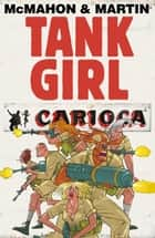 Tank Girl: Carioca #5 ebook by Alan C. Martin, Mick McMahon
