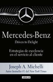 Mercedes-Benz. Driven to delight ebook by Joseph A. Michelli