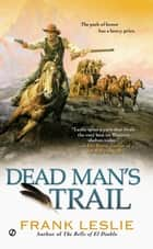 Dead Man's Trail ebook by Frank Leslie
