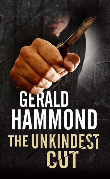 Unkindest Cut, The ebook by Gerald Hammond